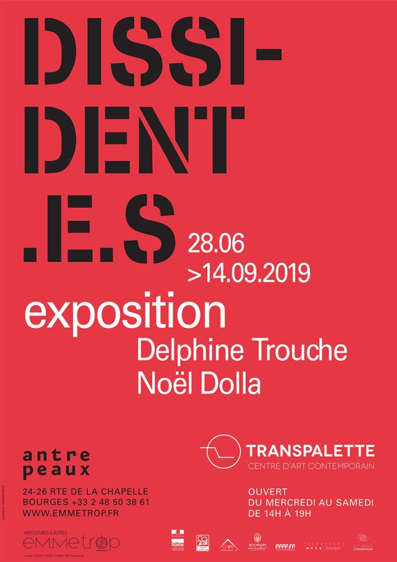 Galerie D Art Bourges exposition] dissident.e.s /// noel dolla & delphine trouche
